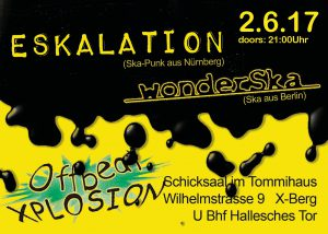 AM 02. Juni 2017 spielen die Ska-Punk-Band Eskalation und die Ska-Band Wonderska im Tommyhaus in Berlin Kreuzberg